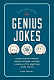 Genius Jokes: Laugh Your Way Through History, Science, Culture & Learn a Little Something Along the Way (What s So Funny)