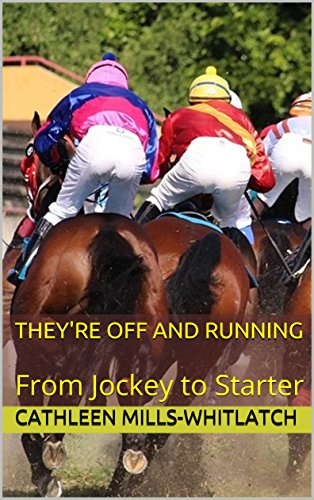 Book: They're Off and Running - From Jockey to Starter by Cathleen Mills-Whitlatch