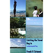 Catching the Travel Bug in Vanuatu (Catching the Travel Bug in... Book 1)