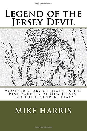Download Legend of the Jersey Devil: Another story of death in the Pine Barrens of New Jersey. Can the legend be real? pdf epub