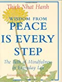 Wisdom from Peace Is Every Step: The Path of