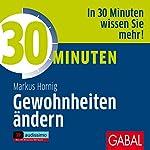 30 Minuten Gewohnheiten ändern | Markus Hornig