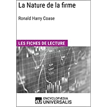 La Nature de la firme de Ronald Harry Coase: Les Fiches de lecture d'Universalis (French Edition)