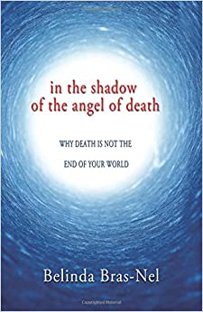Book Angel of Death: Why death is not the end of your world.
