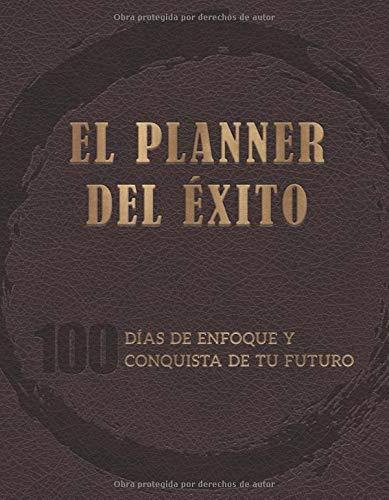 El Planner del Éxito 100 días de enfoque y conquista de tu futuro  [Manzanilla, Victor Hugo] (Tapa Blanda)