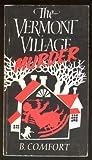 Vermont Village Murder, B. Comfort, 0960872604