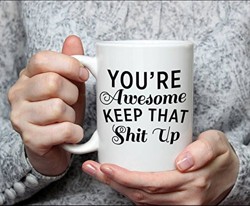 Best Morning Motivation Funny Mugs Gift, You're Awesome Keep That St Up Coffee Mug - Congratulations, Goodbye or Going Away Gift for Coworker   Gifts For Mom, Dad, Boss, Employees & Friends by Party's On Us (Image #4)