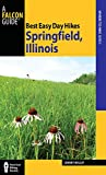 Best Easy Day Hikes Springfield, Illinois (Best Easy Day Hikes Series)