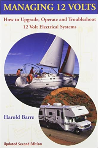 Managing 12 Volts: How to Upgrade, Operate, and Troubleshoot 12 Volt Electrical Systems Updated Edition by Harold Barre  PDF Download