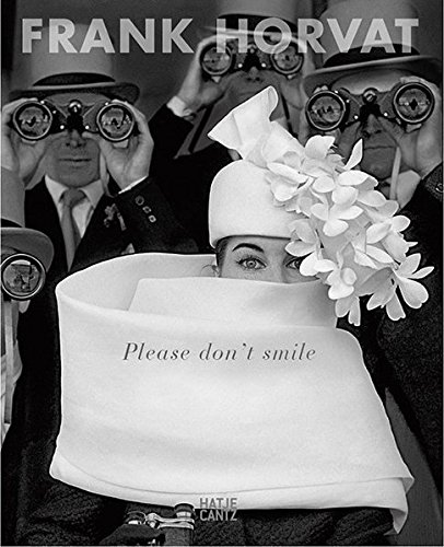 Image of Frank Horvat: Please Don't Smile
