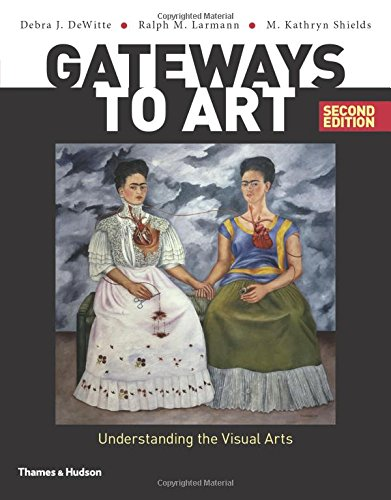 Gateways to Art: Understanding the Visual Arts (Second edition) cover