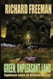 Green Unpleasant Land, Richard Freeman, 1905723857