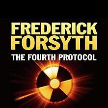 The Fourth Protocol   Livre audio Auteur(s) : Frederick Forsyth Narrateur(s) : David Rintoul