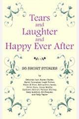 Tears and Laughter and Happy Ever After Kindle Edition