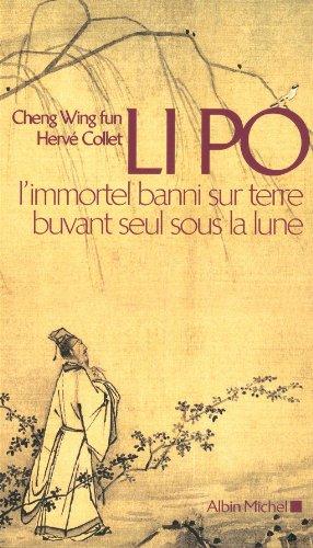 Li Po: L' Immortel Banni Sur Terre Buvant Seul Sous La Lune (Collections Spiritualites) (French Edition) ()