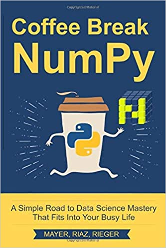 Coffee Break NumPy: A Simple Road to Data Science Mastery