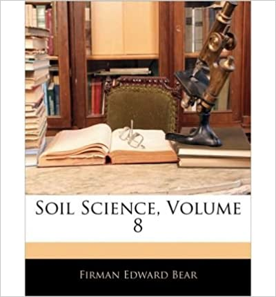Book [( Soil Science, Volume 8 )] [by: Firman Edward Bear] [Jan-2010]