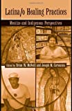 Latina/O Healing Practices, , 0415954207