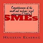 Competitiveness of the Small and Medium-Sized Enterprises (SMEs): A Special Study on Arab Countries Hörbuch von Hussein Elasrag Gesprochen von: Sri Gordon