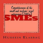 Competitiveness of the Small and Medium-Sized Enterprises (SMEs): A Special Study on Arab Countries | Hussein Elasrag