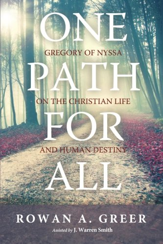 Download One Path For All: Gregory of Nyssa on the Christian Life and Human Destiny PDF