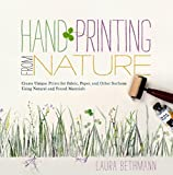 img - for Hand Printing from Nature: Create Unique Prints for Fabric, Paper, and Other Surfaces Using Natural and Found Materials book / textbook / text book
