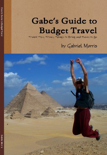Gabe's Guide to Budget Travel: Travel Tips, Tricks, Things to Bring