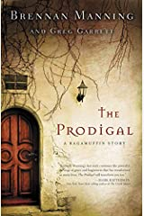 The Prodigal: A Ragamuffin Story Paperback