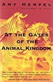 At the Gates of the Animal Kingdom, Amy Hempel, 0060976713