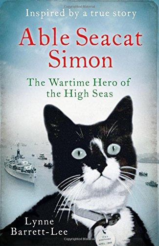 Read Online Able Seacat Simon: The Wartime Hero of the High Seas pdf