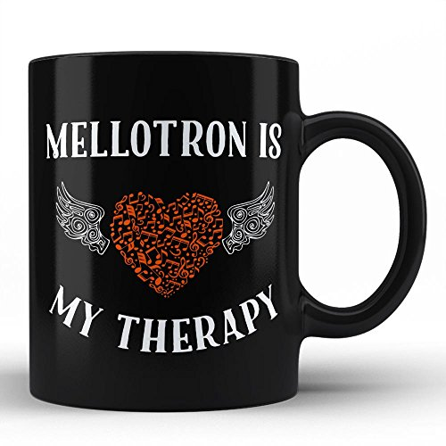 Mellotron Is My Therapy   Best Unique Gift for Music Musician Composer Instrument Lover / Mellotron Player Black Coffee Mug By HOM ()