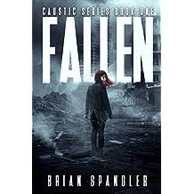 Fallen: Post-Apocalyptic Dystopian Thriller - Book 1 (Caustic)