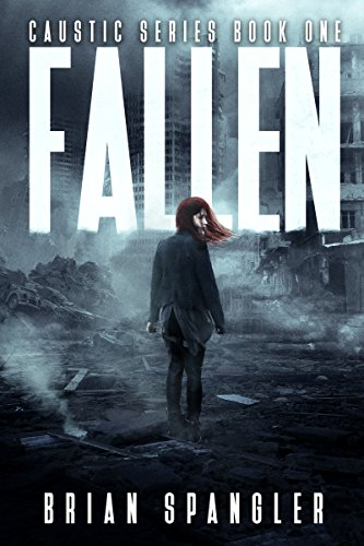 Fallen: Post-Apocalyptic Dystopian Thriller - Book 1 (Caustic) by [Spangler, Brian]