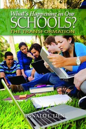 What's Happening in Our Schools? by Ronald L. Lien (2014-03-21)