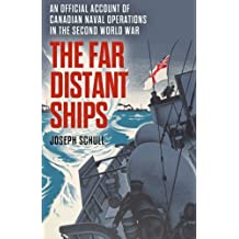 The Far Distant Ships: An Official Account of Canadian Naval Operations in the Second World War