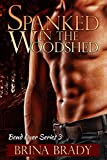 Spanked In The Woodshed (Bend Over Series Book 3) (English Edition)