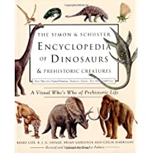 The Simon & Schuster Encyclopedia of Dinosaurs and Prehistoric Creatures: A Visual Who's Who of Prehistoric Life by Barry Cox (1999-10-05)
