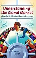 Understanding the Global Market: Navigating the International Business Environment