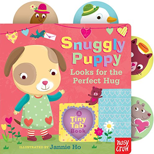 - Snuggly Puppy Looks for the Perfect Hug: A Tiny Tab Book