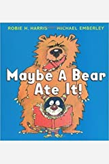 Maybe A Bear Ate It! Paperback