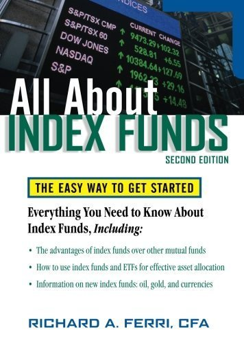 All About Index Funds: The Easy Way to Get Started (All About Series) by Ferri, Richard (2006) Paperback