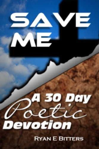 Download Save Me: A 30 Day Poetic Devotion ebook