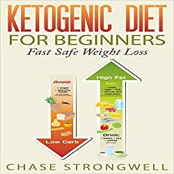 Ketogenic Diet for Beginners: Fast Safe Weight Loss