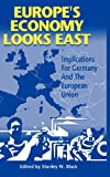 Europe's Economy Looks East : Implications for Germany and the European Union, Black, Stanley W., 0521572428