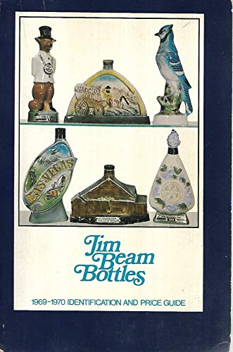 Jim Beam Collectors - Jim Beam bottles;: 1969-1970 identification and price guide,