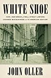 White Shoe: How a New Breed of Wall Street Lawyers