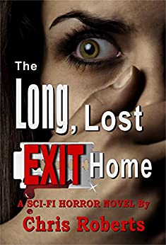 Alien Invasion Sci-Fi Horror Thriller with Forbidden Love (Adult Horror Book): The Long, Lost Exit Home by [Roberts, Chris]