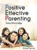 Positive Effective Parenting, Carol Lynne, 1468537237