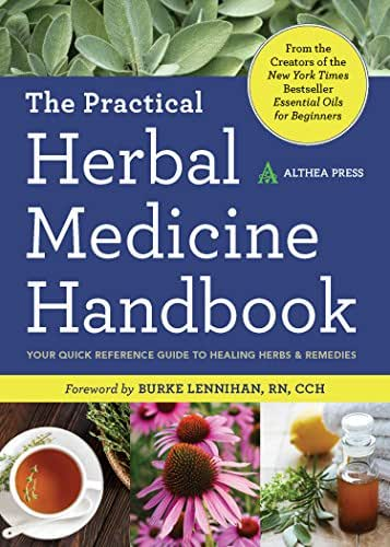 Practical Herbal Medicine Handbook: Your Quick Reference Guide to Healing Herbs & Remedies