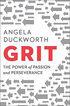 Grit: The Power of Passion and Perseverance by [Duckworth, Angela]